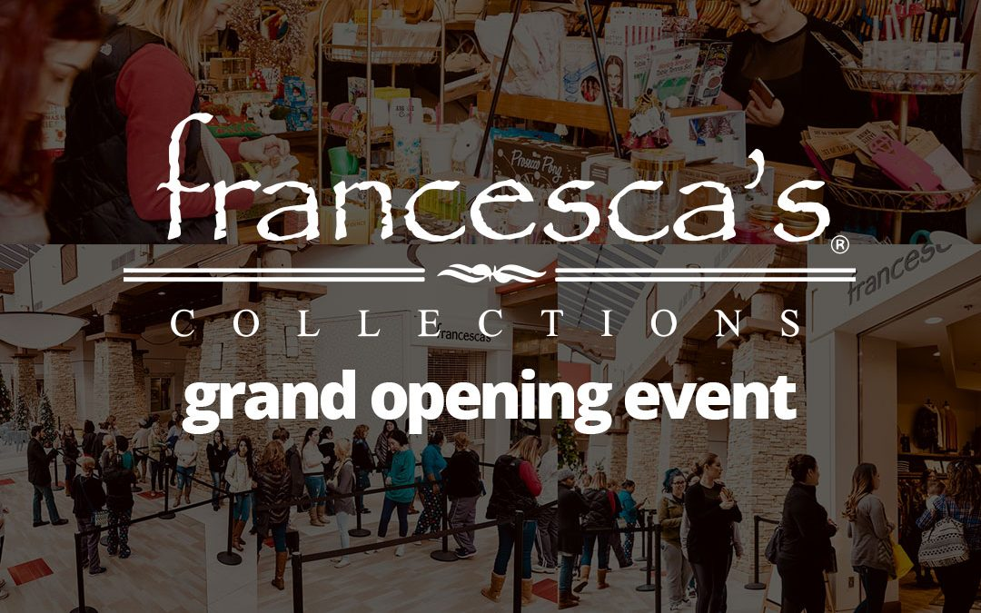 Francesca's Grand Opening Promotion and Event